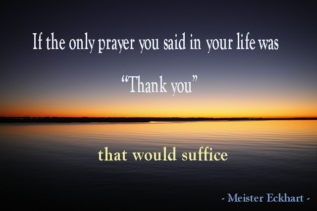 https://sanctuaryofstyle.files.wordpress.com/2013/11/if-the-only-prayer-you-said-in-your-life-was-thank-you.png