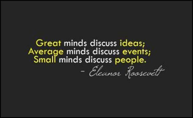 great-minds-discuss-ideas-average-minds-discuss-events-small-minds-discuss-people-quote-4